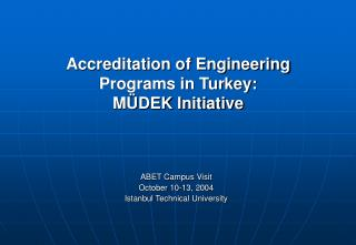 Accreditation of Engineering Programs in Turkey:  MÜDEK Initiative