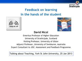 Feedback on learning In the hands of the student David Nicol