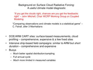Background on Surface Cloud Radiative Forcing: A useful climate model diagnostic