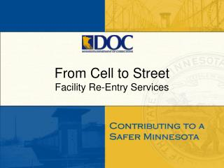 From Cell to Street Facility Re-Entry Services