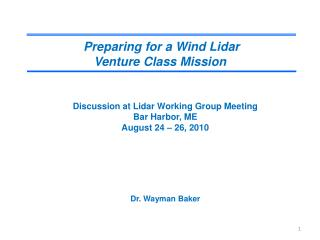 Preparing for a Wind Lidar  Venture Class Mission