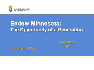 Endow Minnesota: The Opportunity of a Generation