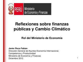 Reflexiones sobre finanzas públicas y Cambio Climático Rol del Ministerio de Economía