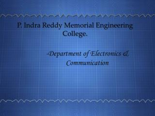 P. Indra Reddy Memorial Engineering College.