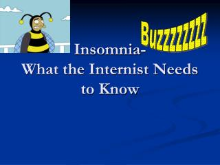 Insomnia- What the Internist Needs to Know