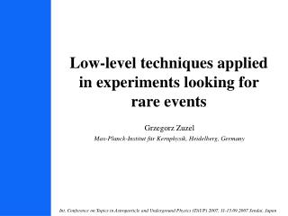 Low-level techniques applied  in experiments looking for  rare events
