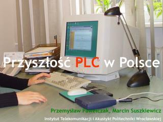 Przyszłość  PLC w Polsce
