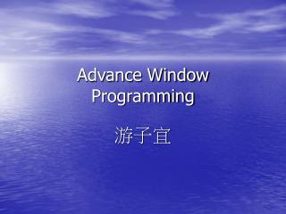 Advance Window Programming