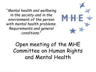 Open meeting of the MHE Committee on Human Rights and Mental Health