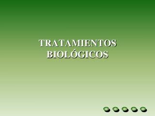 TRATAMIENTOS BIOLÓGICOS