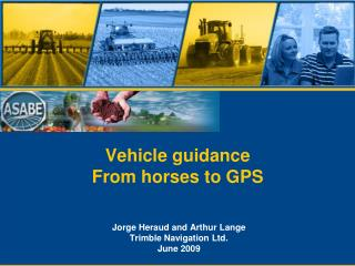 Vehicle guidance From horses to GPS