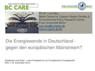 Die Energiewende in Deutschland - gegen den europäischen Mainstream?