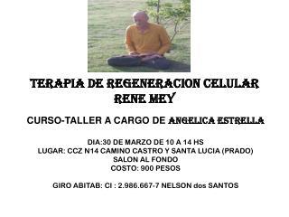 TERAPIA DE REGENERACION CELULAR RENE MEY