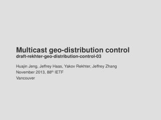 Multicast geo-distribution control draft-rekhter-geo-distribution-control-03