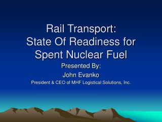 Rail Transport:  State Of Readiness for  Spent Nuclear Fuel