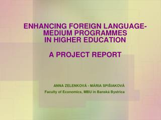 ENHANCING FOREIGN LANGUAGE- MEDIUM PROGRAMMES  IN HIGHER EDUCATION A PROJECT REPORT