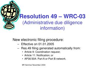 Resolution 49 – WRC-03 (Administrative due diligence information)