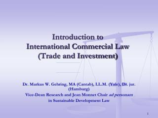 Introduction to  International Commercial Law  (Trade and Investment)