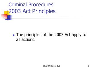 Criminal Procedures 2003 Act Principles