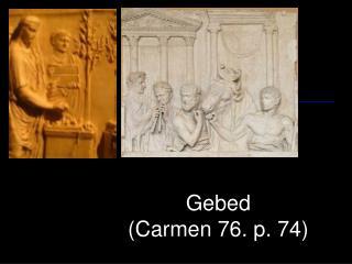 Gebed (Carmen 76. p. 74)