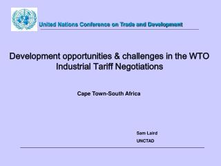Development opportunities & challenges in the WTO Industrial Tariff Negotiations