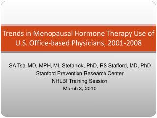 Trends in Menopausal Hormone Therapy Use of U.S. Office-based Physicians, 2001-2008