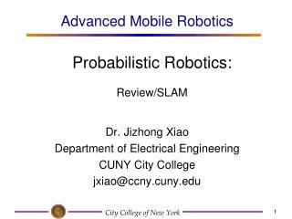 Probabilistic Robotics:  Review/SLAM