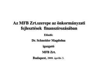 Az MFB Zrt.szerepe az önkormányzati fejlesztések  finanszírozásában