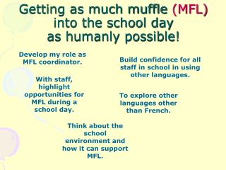 Getting as much muffle  (MFL)  into the school day as humanly possible!