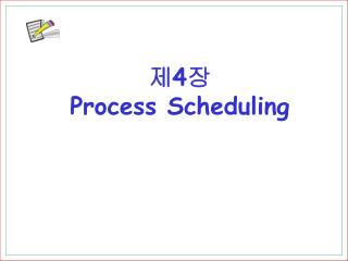 ? 4 ? Process Scheduling