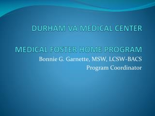 DURHAM VA MEDICAL CENTER MEDICAL FOSTER HOME PROGRAM