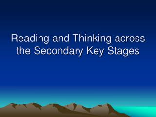 Reading and Thinking across the Secondary Key Stages