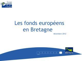 Les fonds européens  en Bretagne Novembre 2012