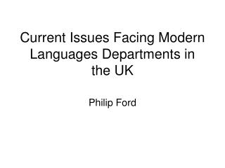 Current Issues Facing Modern Languages Departments in the UK