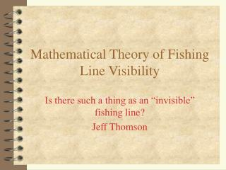 Mathematical Theory of Fishing Line Visibility