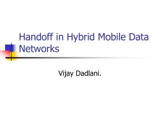 Handoff in Hybrid Mobile Data Networks