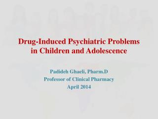 Drug-Induced Psychiatric Problems in Children and Adolescence
