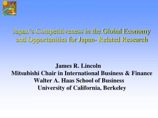 Japan s Competitiveness in the Global Economy  and Opportunities for Japan- Related Research