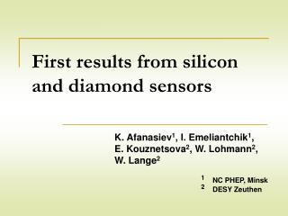 First results from silicon and diamond sensors