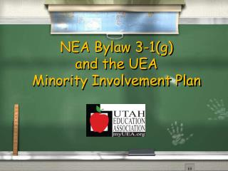 NEA Bylaw 3-1(g) and the UEA  Minority Involvement Plan
