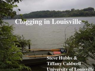 Steve Hubbs & Tiffany Caldwell University of Louisville