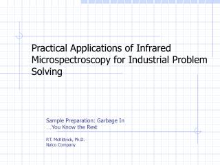 Practical Applications of Infrared  Microspectroscopy for Industrial Problem Solving