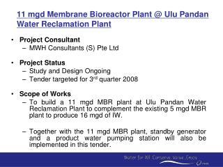 11 mgd Membrane Bioreactor Plant @ Ulu Pandan Water Reclamation Plant