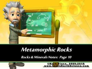 Metamorphic Rocks Rocks  Minerals Notes:  Page 10