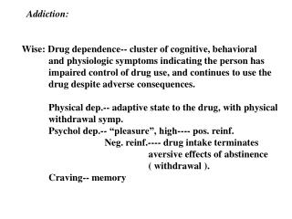Wise: Drug dependence-- cluster of cognitive, behavioral
