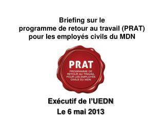 Briefing sur le programme de retour au travail (PRAT)  pour les employés civils du MDN