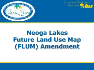 Neoga Lakes Future Land Use Map (FLUM) Amendment