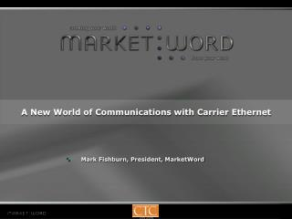 A New World of Communications with Carrier Ethernet