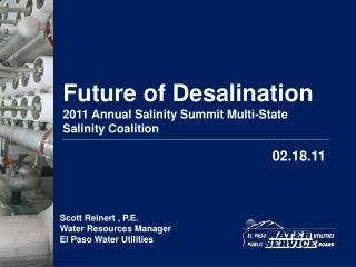 Future of Desalination 2011 Annual Salinity Summit Multi-State  Salinity Coalition