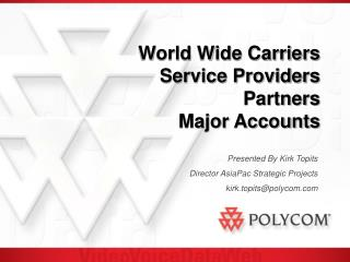 World Wide Carriers  Service Providers Partners Major Accounts